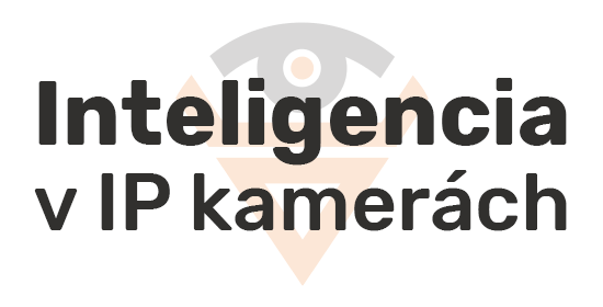 Inteligencia v IP kamerách